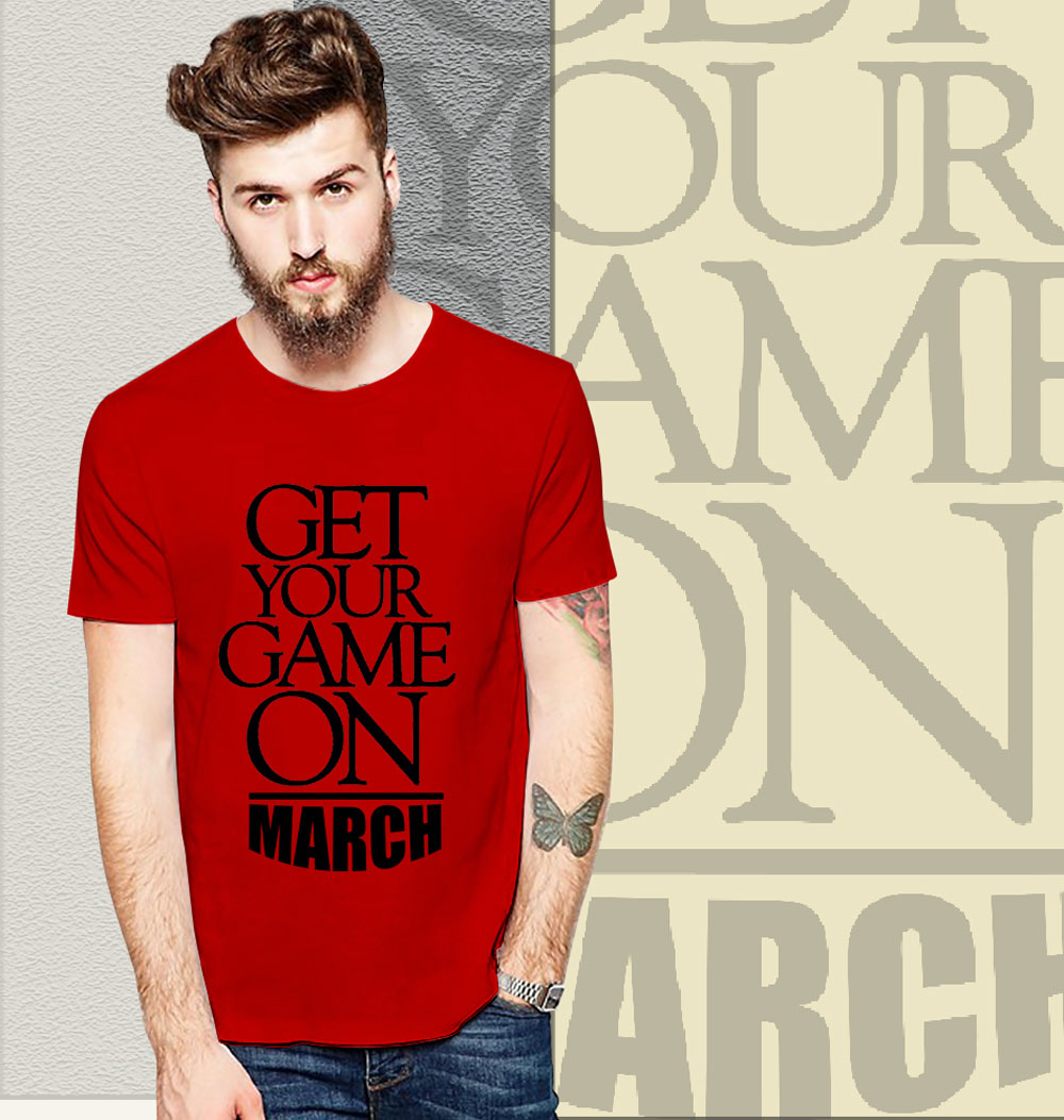 7e661208 Game on March T-shirt | T-shirt Loot – Customized T-shirts India ...